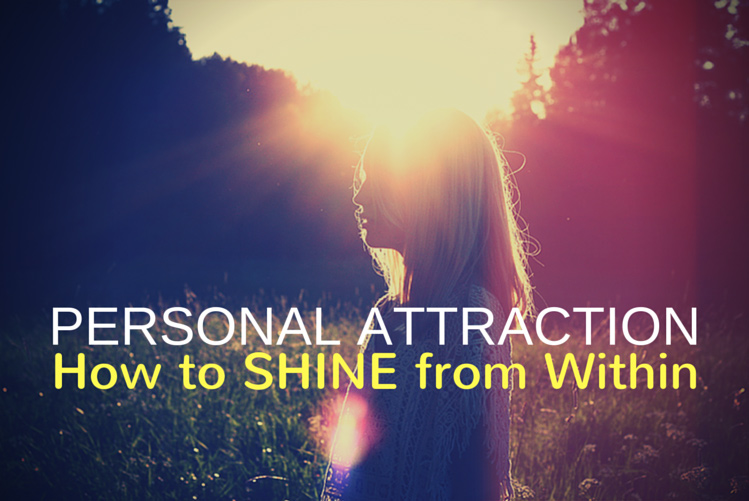 Personal Attraction - How to Shine from Within